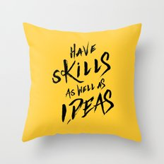 have Skills as well as ideas Throw Pillow