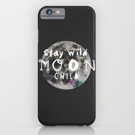 Stay wild moon child (full moon) iPhone Case