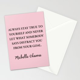Always stay true to yourself and never let what somebody Stationery Cards