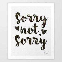 Sorry Not Sorry, black ink 2019 Art Print