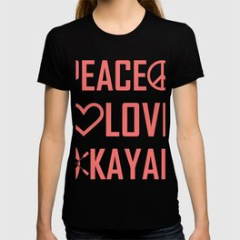 Peace Love and Kayak Gifts For Kayakers T-shirt