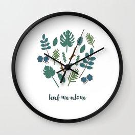 Leaf Me Alone Wall Clock