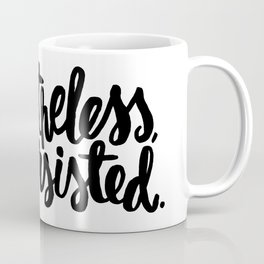 Nevertheless, She Persisted Coffee Mug