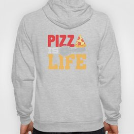 Pizza Is Life Italy Italian Food Foodie Gift Hoody