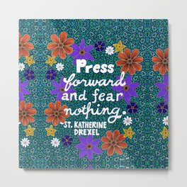 Press Forward And Fear Nothing II Metal Print