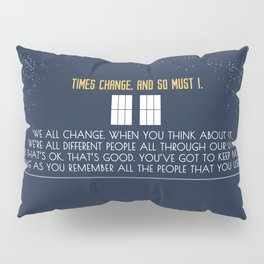 We All Change Pillow Sham