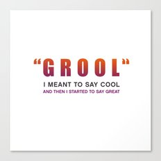 Grool - Quote from the movie Mean Girls Canvas Print