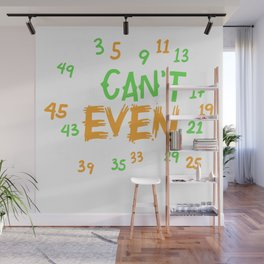Math - I Can't Even Wall Mural