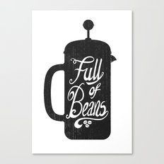 Full Of Beans Canvas Print