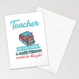 Funny I'm A Teacher Ofcourse I'm Crazy Stationery Cards