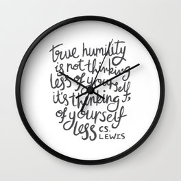 True Humility CS Lewis Quote - Hand Lettering Grey Wall Clock