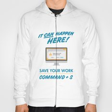 It Can Happen Here - Save Your Work! - Mac Version Hoody