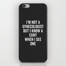 Know A Cunt Funny Quote iPhone Skin