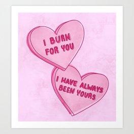 I Burn for You Valentine  Art Print