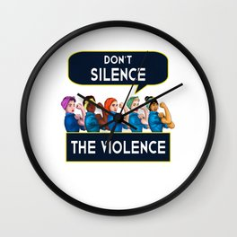 Don t Silence The Violence Women Feminist Quote graphic Wall Clock