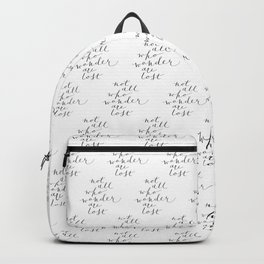 'Not All Who Wander Are Lost' Quote Calligraphy Hand Lettering Backpack