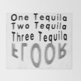 One Tequila Two Tequila Three Tequila FLOOR Throw Blanket