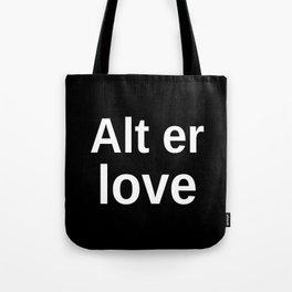 Alt er love inverted Tote Bag