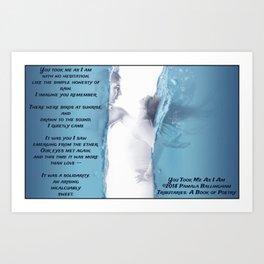 You Took Me As I Am   Pamala Ballingham Art Print