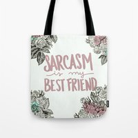 sarcasm Tote Bags featuring Sarcasm by Sarah Brust