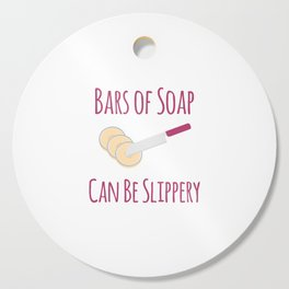 Bars of Soap Can Be Slippery Funny Soapmaking Cutting Board
