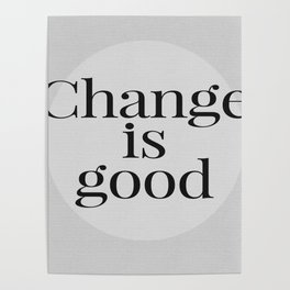 Motivational Typography - Change is Good Poster