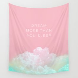 Dream more than you sleep - #daydreamer #lifestyle #buyart Wall Tapestry