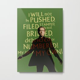 The Prisoner - I Will Not be Pushed Metal Print