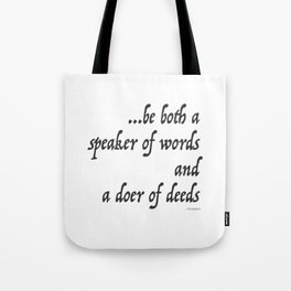 Iliad Quote, To be both a speaker of words and a doer of deeds by Homer Tote Bag