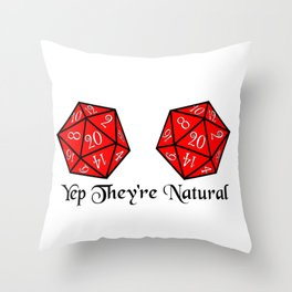They're Natural 20 Throw Pillow