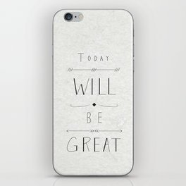 Today will be great! iPhone Skin
