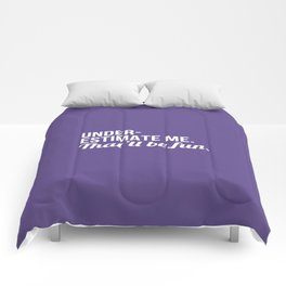 Underestimate Me That'll Be Fun (Ultra Violet) Comforters