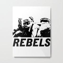 Rebels Metal Print