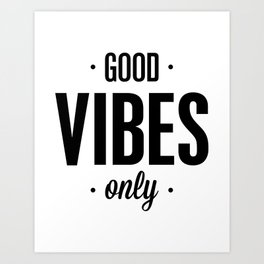 Good Vibes Only black and white vibrations typographic quote poster quotes wall home decor Art Print