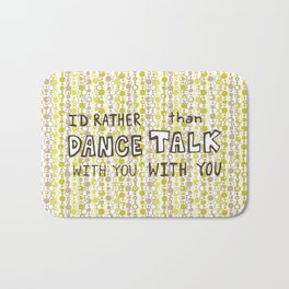 I'd rather dance #hatetolove Bath Mat