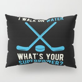 Superpower Funny Hockey Pillow Sham