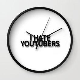 I HATE YOUTUBERS Wall Clock