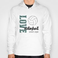 volleyball Hoodies featuring Love Volleyball Street Style by raineon