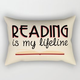 Reading is my lifeline Rectangular Pillow