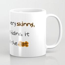I'm very skinny Coffee Mug