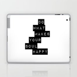 Do What Makes your soul Happy Quote Laptop & iPad Skin