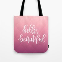 hello beautiful Tote Bags featuring hello, beautiful. by herejustbc;
