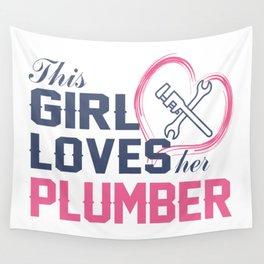 Loves Her Plumber Wall Tapestry
