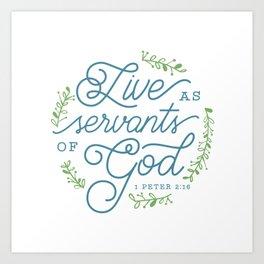 """Live as Servants of God"" Bible Verse Print Art Print"
