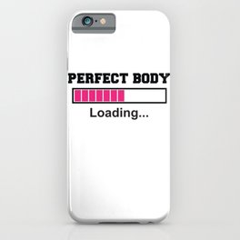 Perfect Body Loading Funny Workout   iPhone Case