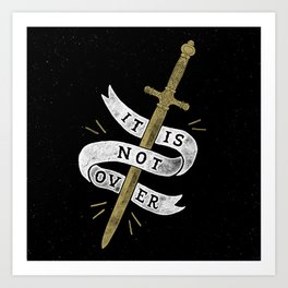 It Is Not Over Art Print