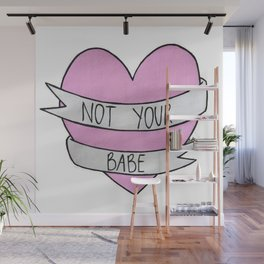 Not your babe Wall Mural