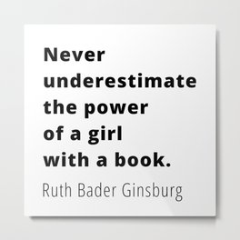 Ruth Bader Ginsburg Quote, Never Underestimate The Power Of A Girl With A Book Sticker Metal Print