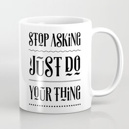 Just do Your Thing – Motivating Quote. Coffee Mug