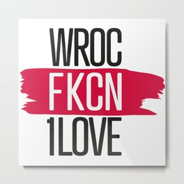 #aFKCNoriginal Poland Wroc1love // Wroczlaw Metal Print